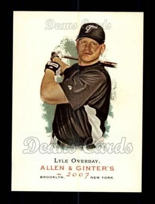 2007 Topps Allen & Ginter #41  Lyle Overbay
