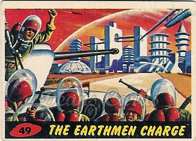 # 49 The Earthmen Charge - 1962 Mars Attacks REPRINT