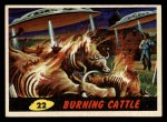 1962 Topps / Bubbles Inc Mars Attacks #22   Burning Cattle Front Thumbnail