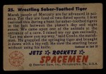 1951 Bowman Jets Rockets and Spacemen #25   Wrestling Saber- Toothed Tiger Back Thumbnail