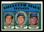 1972 Topps #162   -  Darrell Porter / Bob Reynolds /Jerry Bell Brewers Rookies   Front Thumbnail