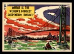 1957 Topps Isolation Booth #28   World's Longest Suspension Bridge Front Thumbnail