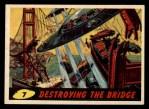 1962 Topps / Bubbles Inc Mars Attacks #7   Destroying the Bridge  Front Thumbnail