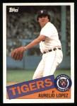 1985 Topps #539  Aurelio Lopez  Front Thumbnail