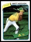 1980 Topps #134  Matt Keough  Front Thumbnail