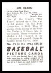 1952 Bowman REPRINT #49  Jim Hearn  Back Thumbnail