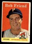 1958 Topps #315  Bob Friend  Front Thumbnail