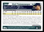 2004 Topps Traded #89 T Matt Tuiasosopo  Back Thumbnail
