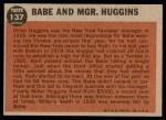 1962 Topps #137 NRM  -  Babe Ruth / Miller Huggins Babe and Mgr. Huggins Back Thumbnail