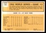 1963 Topps #144   -  Roger Maris / Elston Howard / Ed Bailey 1962 World Series - Game #3 - Maris Sparks Yankee Rally Back Thumbnail