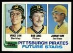 1982 Topps #291   -  Vance Law / Bob Long / Johnny Ray Pirates Rookies Front Thumbnail